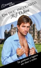 Un duc incognito ebook by M.J. O'Shea, Anne Solo