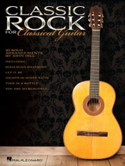 Classic Rock for Classical Guitar ebook by Hal Leonard Corp.,John Hill