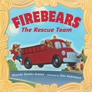 Firebears, the Rescue Team ebook by Rhonda Gowler Greene,Dan Andreasen