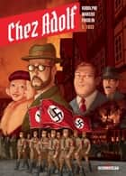 Chez Adolf T01 - 1933 ebook by Rodolphe, Ramon Marcos