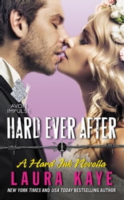 Hard Ever After - A Hard Ink Novella ebook by Laura Kaye