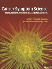 Cancer Symptom Science ebook by Cleeland, Charles S.