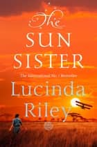 The Sun Sister: The Seven Sisters Book 6 ebook by
