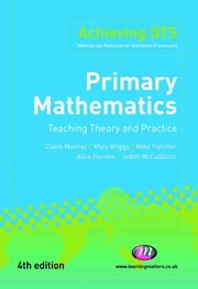 Primary Mathematics: Teaching Theory and Practice ebook by Mike Fletcher,Alice Hansen,Ms Judith McCullouch,Mary Briggs,Claire Mooney