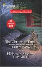 The Christmas Target and Hidden in Shadows ebook by Shirlee McCoy, Hope White