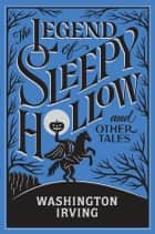 The Legend of Sleepy Hollow and Other Tales (Barnes & Noble Collectible Editions) ebook by