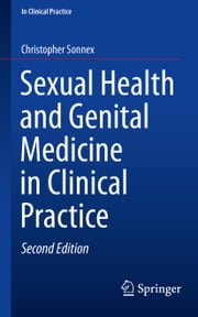 Sexual Health and Genital Medicine in Clinical Practice ebook by Christopher Sonnex