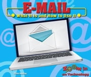 E-mail: What It Is and How to Use It ebook by Yearling, Tricia
