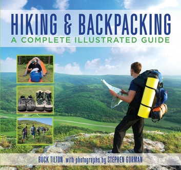 Knack Hiking & Backpacking - A Complete Illustrated Guide ebook by Buck Tilton