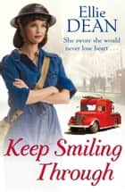 Keep Smiling Through ebook by Ellie Dean