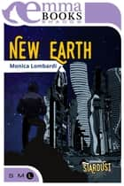New Earth (Stardust #3) ebook by Monica Lombardi