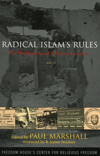 Radical Islam's Rules - The Worldwide Spread of Extreme Shari'a Law 電子書籍 by Maarten G. Barends,Hamouda Bella,Mehrangiz Kar,Kavian Milani,the Rand Corporation,Peter G. Riddell,Stephen Schwartz,Nina Shea