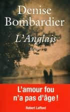 L'Anglais ebook by Denise BOMBARDIER