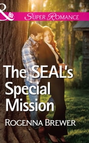 The SEAL's Special Mission (Mills & Boon Superromance) 電子書 by Rogenna Brewer