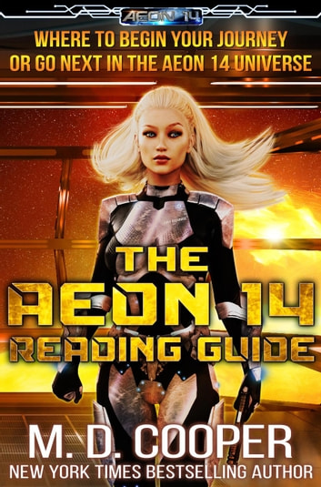 The Aeon 14 Reading Guide: Series order and information about the Aeon 14 Universe - Aeon 14 Reference Materials ebook by M. D. Cooper