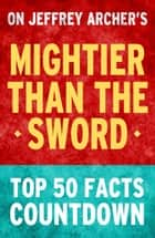 Mightier Than the Sword: Top 50 Facts Countdown ebook by TK Parker