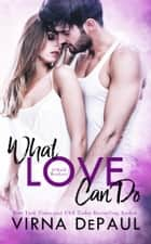 What Love Can Do: O'Neill Brothers ebook by