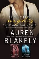 Seductive Nights: The Standalone Novels - (Box set of NYT Bestselling Books NIGHTS WITH HIM & FORBIDDEN NIGHTS) ebook by Lauren Blakely