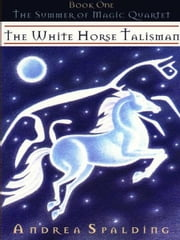 The White Horse Talisman ebook by Andrea Spalding