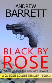 Black by Rose - When killing is the only way forward ebook by Andrew Barrett