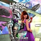 Wanderers On Union Station audiobook by
