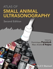 Atlas of Small Animal Ultrasonography ebook by Dominique Penninck,Marc-André d'Anjou