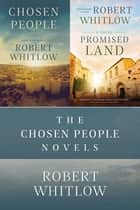 The Chosen People Novels - Chosen People and Promised Land ebook by Robert Whitlow