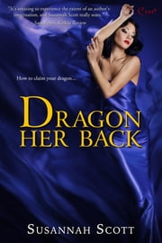 Dragon Her Back ebook by Susannah Scott