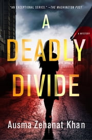 A Deadly Divide - A Mystery ebook by Ausma Zehanat Khan