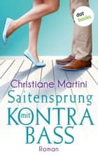 Saitensprung mit Kontrabass ebook by Christiane Martini