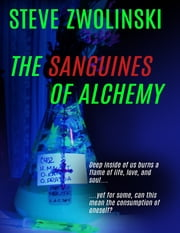 The Sanguines of Alchemy ebook by Steve Zwolinski
