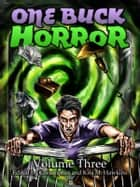One Buck Horror: Volume Three ebook by Christopher Hawkins