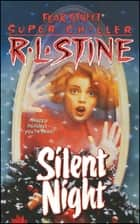 Silent Night - A Christmas Suspense Story ebook by R.L. Stine