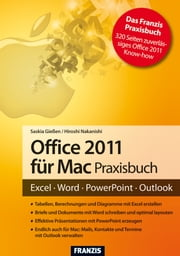 Office 2011 für Mac Praxisbuch - Excel - Word - PowerPoint - Outlook ebook by Saskia Gießen,Hiroshi Nakanishi,Ulrich Dorn