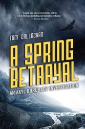 A Spring Betrayal ebook by Tom Callaghan