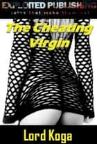 The Cheating Virgin ebook by