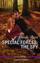 Special Forces - The Spy ebook by Cindy Dees