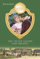 The Silver Squire ebook by Mary Brendan