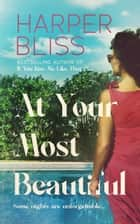 At Your Most Beautiful ebook by Harper Bliss