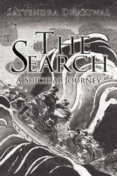 The Search - A Suicidal Journey ebook by Satyendra Dhariwal