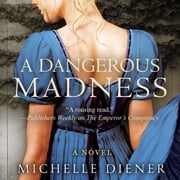 Dangerous Madness, A audiobook by Michelle Diener