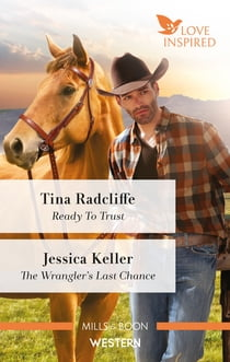 Ready to Trust/The Wrangler's Last Chance ekitaplar by Tina Radcliffe, Jessica Keller