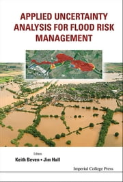 Applied Uncertainty Analysis for Flood Risk Management ebook by Keith Beven,Jim Hall