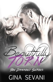 Beautifully Torn ebook by Gina Sevani