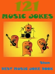 Jokes Music Jokes: 121 Music Jokes ebook by Sham