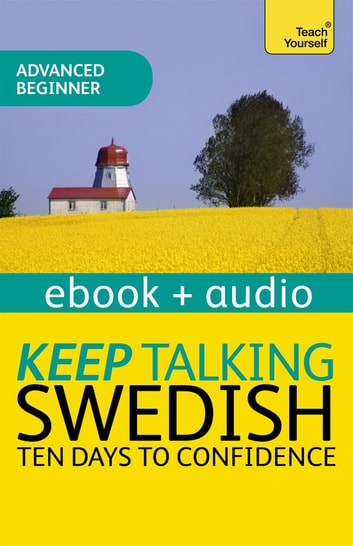 Keep Talking Swedish - Ten Days to Confidence - Enhanced Edition ebook by Regina Harkin