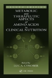 Metabolic & Therapeutic Aspects of Amino Acids in Clinical Nutrition, Second Edition ebook by Cynober, Luc A.