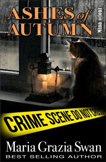 Ashes of Autumn - Mina's Adventure, #4 ebook by maria grazia swan
