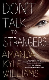 Don't Talk to Strangers - A Novel ebook by Amanda Kyle Williams