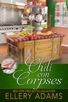 Chili con Corpses eBook by Ellery Adams